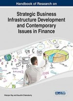 Handbook Of Research On Strategic Business Infrastructure Development And Contemporary Issues In Finance