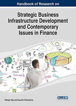 Download ebook Handbook Of Research On Strategic Business Infrastructure Development & Contemporary Issues In Finance
