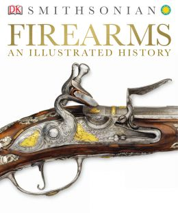 Download Firearms: An Illustrated History