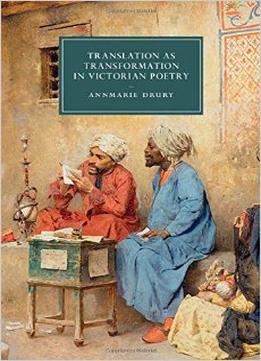 Download ebook Translation As Transformation In Victorian Poetry