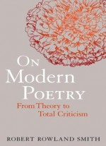 On Modern Poetry: From Theory To Total Criticism
