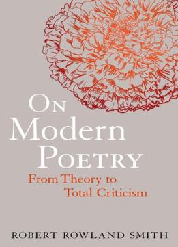Download ebook On Modern Poetry: From Theory To Total Criticism