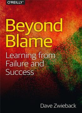 Download ebook Beyond Blame: Learning From Failure & Success