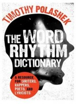 Word Rhythm Dictionary: A Resource For Writers, Rappers, Poets, And Lyricist