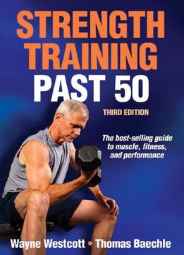 Download ebook Strength Training Past 50, 3rd Edition
