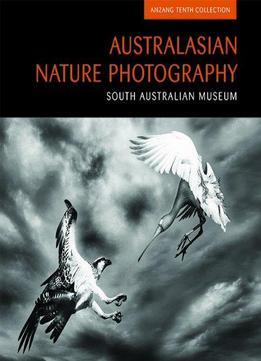 Download ebook Australasian Nature Photography (anzang Tenth Collection)