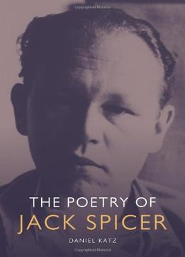 Download ebook The Poetry Of Jack Spicer