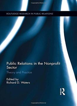 Download ebook Public Relations In The Nonprofit Sector: Theory & Practice