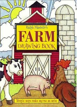 Download Ralph Masiello's Farm Drawing Book By Ralph Masiello
