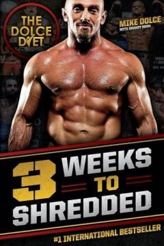 Download ebook The Dolce Diet: 3 Weeks to Shredded