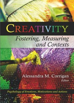 Download ebook Creativity: Fostering, Measuring & Contexts