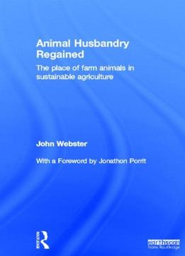 Download Animal Husbandry Regained: The Place Of Farm Animals In Sustainable Agriculture