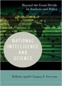 Download ebook National Intelligence & Science: Beyond The Great Divide In Analysis & Policy