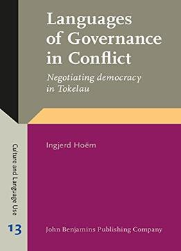 Download Languages Of Governance In Conflict: Negotiating Democracy In Tokelau