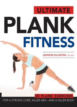 Download ebook Ultimate Plank Fitness: For A Strong Core, Killer Abs – & A Killer Body
