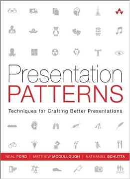Download ebook Presentation Patterns: Techniques For Crafting Better Presentations