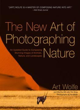 Download ebook The New Art Of Photographing Nature