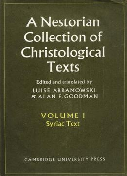 Download ebook A Nestorian Collection Of Christological Texts: 1: Volume 1, Syriac Texts