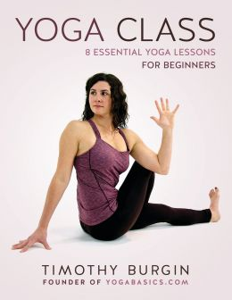 Download ebook Yoga Class: 8 Essential Yoga Lessons for Beginners