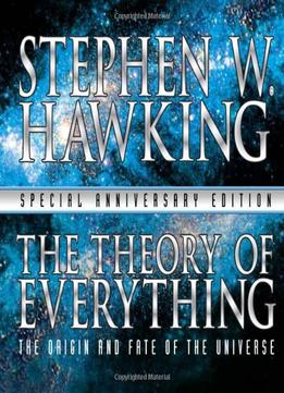 Download ebook The Theory Of Everything: The Origin & Fate Of The Universe