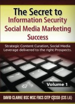 The Secret To Information Security Social Media Marketing Success