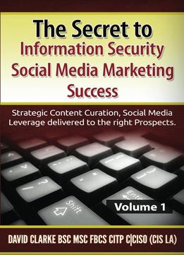Download The Secret To Information Security Social Media Marketing Success
