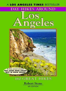 Download ebook Day Hikes Around Los Angeles: 160 Great Hikes, 6 Edition