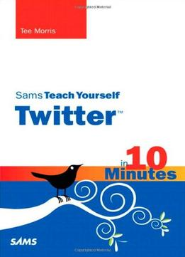 Download Sams Teach Yourself Twitter In 10 Minutes 1st Edition