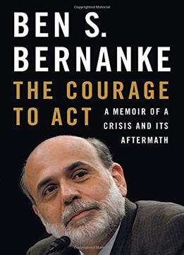 Download ebook The Courage To Act: A Memoir Of A Crisis & Its Aftermath
