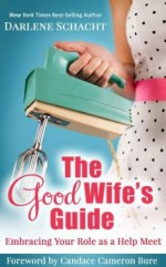 The Good Wife's Guide: Embracing Your Role as a Help Meet