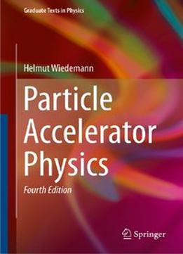Download ebook Particle Accelerator Physics