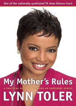 Download ebook My Mother's Rules: A Practical Guide To Becoming An Emotional Genius