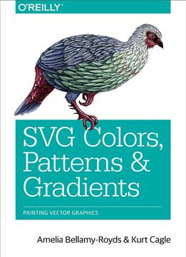 Download ebook Svg Colors, Patterns & Gradients: Painting Vector Graphics