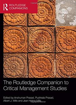 Download ebook The Routledge Companion To Critical Management Studies