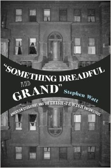 Download Something Dreadful & Grand: American Literature & The Irish-jewish Unconscious