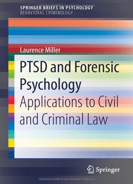 Download ebook Ptsd & Forensic Psychology: Applications To Civil & Criminal Law