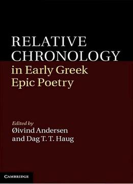 Download ebook Relative Chronology In Early Greek Epic Poetry