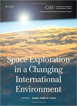 Download Space Exploration In A Changing International Environment