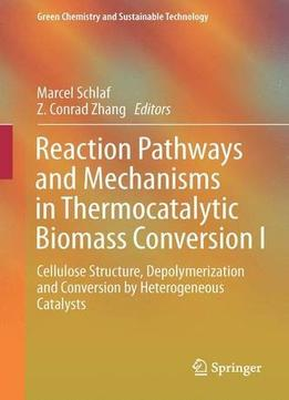 Download ebook Reaction Pathways & Mechanisms In Thermocatalytic Biomass Conversion