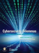 Cybersecurity Dilemmas: Technology, Policy, And Incentives