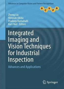 Download ebook Integrated Imaging & Vision Techniques For Industrial Inspection