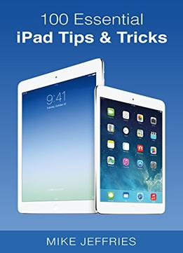 Download 100 Essential Ipad Tips & Tricks (do It With Ipad Book 2)