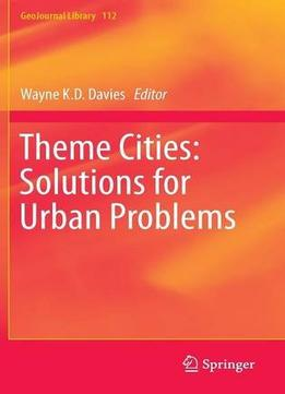 Download ebook Theme Cities: Solutions For Urban Problems (geojournal Library)