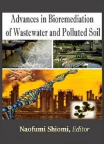 Advances In Bioremediation Of Wastewater And Polluted Soil Ed.