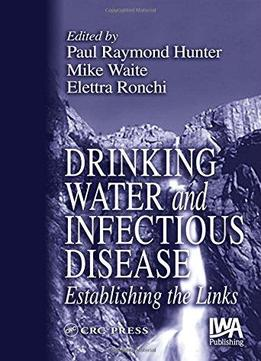Download ebook Drinking Water & Infectious Disease: Establishing The Links