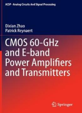 Download ebook Cmos 60-ghz & E-band Power Amplifiers & Transmitters (analog Circuits & Signal Processing)