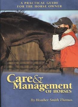 Download Care & Management Of Horses: A Practical Guide For The Horse Owner