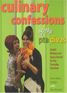 Download ebook Culinary Confessions Of The Pta Divas