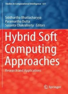 Download ebook Hybrid Soft Computing Approaches: Research & Applications