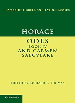 Download ebook Horace: Odes Iv & Carmen Saeculare (cambridge Greek & Latin Classics)
